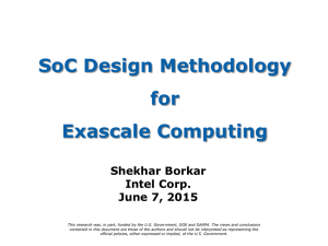 SoC Design Methodology for Exascale Computing Shekhar Borkar