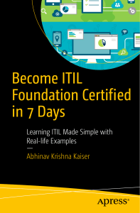 Apress Become ITIL Foundation Certified in 7 Days Learning ITIL Made Simple with Real-life Examples