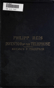 """Philipp Reis. Inventor of the telephone"". Silvanus P.Thompson"