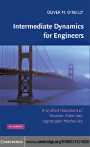 Intermediate Dynamics for Engineers  A Unified Treatment of Newton-Euler and Lagrangian Mechanics
