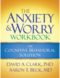 David A. Clark, Aaron T. Beck - The Anxiety and Worry Workbook  The Cognitive Behavioral Solution-The Guilford Press (2011)