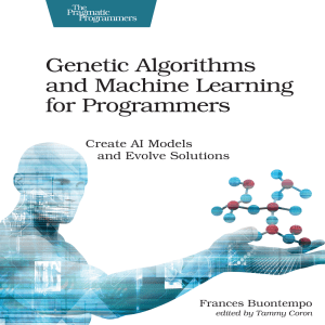 Genetic Algorithms and Machine Learning for Programmers  Create AI Models and Evolve Solutions ( PDFDrive )